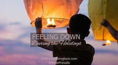 Ask DrB: Feeling Down During the Holidays by Dr. Michelle Bengtson #depression