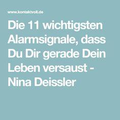 Die 11 wichtigsten Alarmsignale, dass Du Dir gerade Dein Leben versaust - Nina Deissler