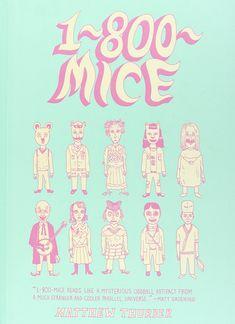 1-800-Mice by Matthew Thurber (PictureBox Inc.)