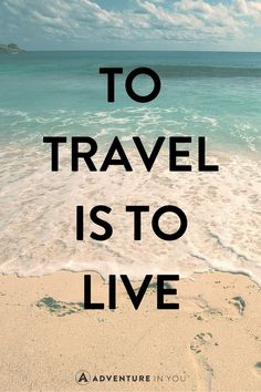 Travel Quotes | Explore life to the fullest.
