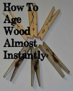 How to age wood (and some metals) almost instantly with simple household products.