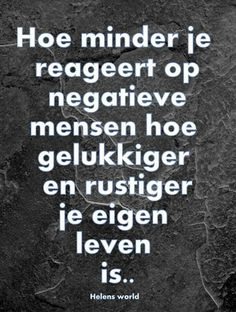 Negatieve mensen This is what i mean this morning Now Quotes, Great Quotes, Words Quotes, Funny Quotes, Life Quotes, Inspirational Quotes, Sayings, Mantra, Dutch Words