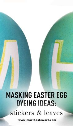 "Masking Easter Egg Dyeing Ideas: Stickers & Leaves | Martha Stewart Living - Adhere common supplies such as tape, stickers, or even small leaves to eggs; after you dye the eggs and remove the ""masks,"" all that's left is the design."