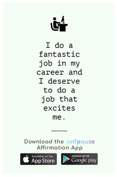 A simple way to choose, listen to and create positive affirmation all in one place. Get the Selfpause app to listen to thousands of affirmations and record your own. #careeraffirmation #jobaffirmation #sucessaffirmation #workhard Career Affirmations, Positive Affirmations, I Deserve, Career Goals, Dream Job, Simple Way, Positive Vibes, Quote Of The Day, Work Hard