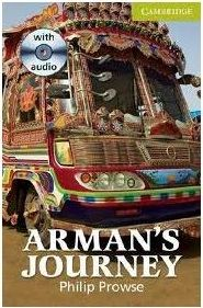 Prowse, Philip. Armans's journey (2011). Cambridge: Cambridge University Press. 32 p. A1. Conté CD àudio.