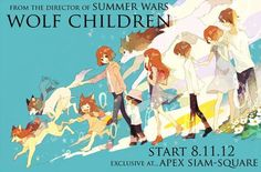 Wolf Children is a 2012 Japanese animated film directed by Mamoru Hosoda.