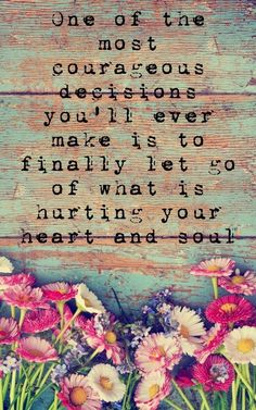 One of the most couageous decisions you'll ever make ...
