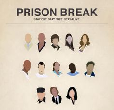 Prison Break: Michael, Lincoln, LJ, Veronica, Sara, Sucre, T-Bag, John Abruzzi, C-Note, Tweener, Belick, Mahone, Gretchen.