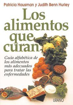 Los alimentos que curan // Judith Benn-Hurley // NUTRICIÓN Y DIETÉTICA (Ediciones Urano)