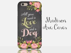 All You Need Is Love And A Dog Quote Flower Animal Pet Cat Puppy Cute Chalkboard Samsung Galaxy Edge iPhone 5s 4 4s 6 Plus Tough Phone Case by MadisonAveCases