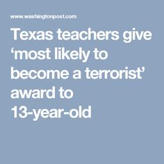 Texas teachers give 'most likely to become a terrorist' award to 13-year-old