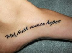 Cute Foot Quote Tattoos for Girls - Long Inspirational Foot Quote. - Tattoo - Cute: Foot Tattoos for girls by Quote Tattoos Wörter Tattoos, 16 Tattoo, Tatoo Art, Get A Tattoo, Girl Tattoos, Tatoos, Tattoo Pics, Wrist Tattoos, Faith Foot Tattoos