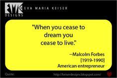 Eva Maria Keiser Designs: Quotes: -Malcolm Forbes Frog Design, Chess Pieces, Entrepreneur Quotes, Wisdom