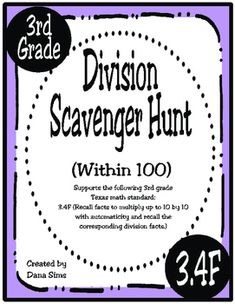 Get them up out of their seats! This fun scavenger hunt supports the following 3rd grade Texas math standard: 3.4F (recall facts to multiply up to 10 by 10 with automaticity and recall the corresponding division facts) Includes 10 cards that are to be copied and posted around the classroom.