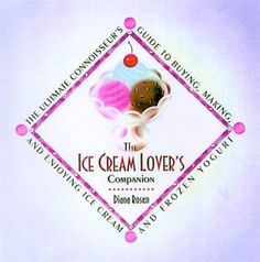 Guide to buying and making ice cream and frozen yogurt