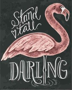 Flamingo Print - Gift For Her - Stand Tall Darling - Girl's Room Art - Chalkboard Art - Chalk Art - Flamingo Illustration - Chalk Art - Flamingo Art, Pink Flamingos, Flamingo Painting, Flamingo Nursery, Flamingo Tattoo, Flamingo Wallpaper, Mint Nursery, Printable Poster, Lily And Val