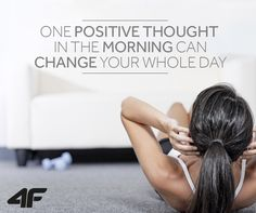One positive thought in the morning can change your whole day. #quotes