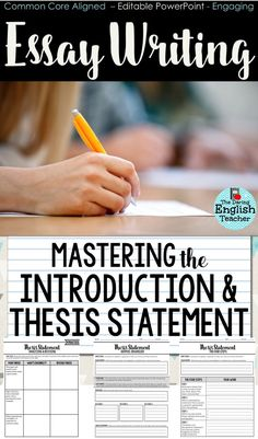 Essay Writing: Mastering the Introduction and Thesis Statement. Teach your middle school and high school English students how to write amazing thesis statements and essay introductions with this teaching resource.