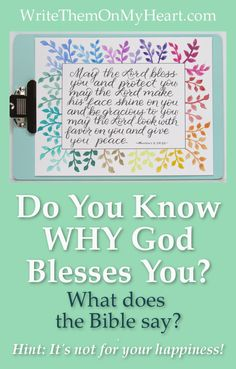 Do you know WHY God blesses you? Genesis 12:2 and 2 Corinthians 9:11 give the answer. Hint - it's not for your comfort and happiness! #numbers6 #printable #scriptureart