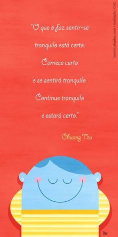 Chuang Tzu foi um famoso filósofo chinês.
