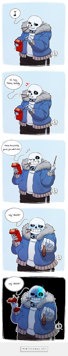 What fangirls see: say aaah *blushes* What Frisk after RESTARTING is seeing: SAY AAAHHH *crushes Pocky box*