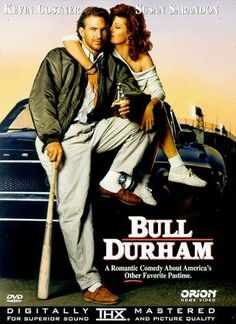 Bull Durham - Awesome film...if you love baseball, you must see this movie.