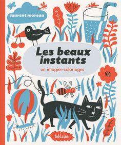 Les beaux instants by Laurent Moreau (Helium)