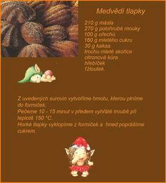 Medvedie labky Christmas Candy, Christmas Baking, Christmas Cookies, Christmas Recipes, Slovak Recipes, Czech Recipes, Sweet Desserts, Deserts, Food And Drink