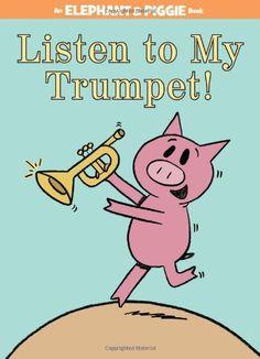 Listen to My Trumpet! (An Elephant and Piggie Book) by Mo Willems http://www.amazon.com/dp/1423154045/ref=cm_sw_r_pi_dp_70Lgub1STJ976