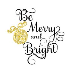 SVG - Be Merry and Bright. Gorgeous design for Cards, Signs, Pallet Signs, Canvases and so much more #bemerryandbright #merryandbright #merry #Christmas #ornament