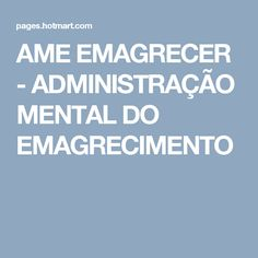 AME EMAGRECER - ADMINISTRAÇÃO MENTAL DO EMAGRECIMENTO