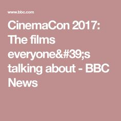 CinemaCon 2017: The films everyone's talking about - BBC News