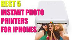5 BEST INSTANT PHOTO PRINTERS FOR IPHONES 2020