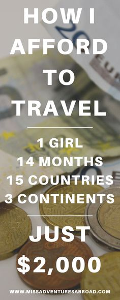 How I Afford To Travel: 1 Year, 15 Countries, And Just $2,000  · Discover exactly how 1 girl left the United States with just $2,000 and was able to travel to 15 countries and 3 continents, and live abroad for 1 year. From working abroad to Workaway & travel blogging and budget travel, all of the ways I achieved my travel goals this year! You can too!