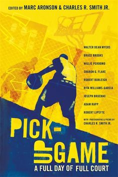 Pick-Up Game: A Full Day of Full Court.  Nine of YA literature's top writers, including Walter Dean Myers, Rita Williams-Garcia, Adam Rapp, Joseph Bruchac, and Sharon Flake reveal how it all goes down in a searing collection of short stories, in which each one picks up where the previous one ends. Characters weave in and out of narratives, perspectives change, and emotions play out for a fluid and fast-paced ode to the game of street basketball. PB 9780763660680 / HC 9780763645625 Grade 9-12