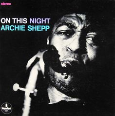 A-97 Archie Shepp - On This Night