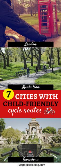 What is better than biking around a city and explore it on two wheels? Here you'll find a list of 7 cities with child-friendly cycle routes in the world so you can go with the whole family! | Cycle routes London | Cycle routes Europe | bike routes cycling #cycleroutes - via @justgoplaces #TBIN