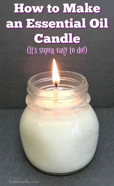 How to make your own DIY essential oil candles using essential oils