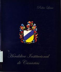 Heráldica institucional de Canarias / [Pedro Lasso. [S.l.] : Dictamen y Gestion, D.L. 2003. #RSEAPT