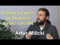 Stańmy się wolni jak Słowianie sprzed roku 966 - Artur Milicki