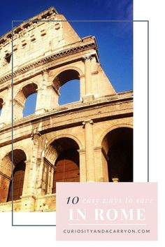 Travel Rome on a Budget: 10 Easy Ways to Save!