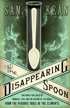 The Disappearing Spoon #sciencenerds