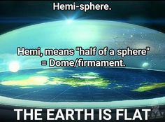 But there are TWO hemispheres (South and North). 1 hemisphere + 1 hemisphere = a full sphere. I learned this when I was EIGHT YEARS-OLD. Earth aint flat nia