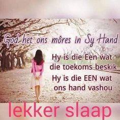 Evening Greetings, Afrikaanse Quotes, Good Night Blessings, Goeie Nag, Good Night Quotes, Good Morning, Qoutes, Language, God