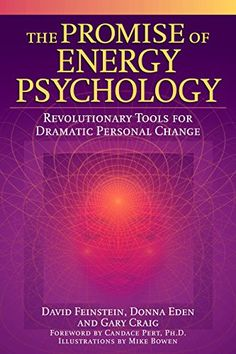 [PDF] The Promise of Energy Psychology: Revolutionary Tools for Dramatic Personal Change, Author David Feinstein Good Books, Books To Read, Eft Tapping, Thing 1, Phobias, Revolutionaries, Reading Online, Wells, Believe