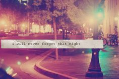 I'll never forget that night...with you. #quotes #love