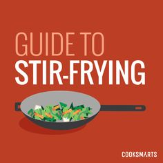 Stir-frying is a great way to make a quick and healthy dinner. @cooksmarts shows you how to get started! #healthy