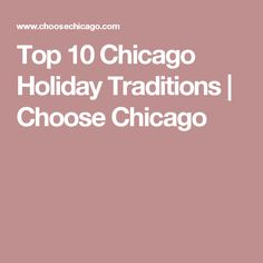Top 10 Chicago Holiday Traditions | Choose Chicago
