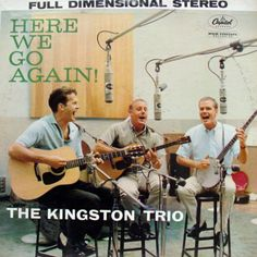 """""""Here We Go Again! (1959, Capitol) by The Kingston Trio.  Their fourth LP.  Contains """"A Worried Man."""""""