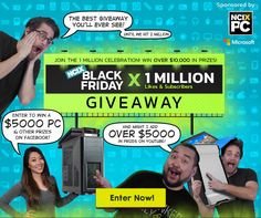 Enter to #win 1 of 2 custom #NCIX Gaming PC (estimated $5,000 value) in the NCIX #BlackFriday X 1 Million #Giveaway!